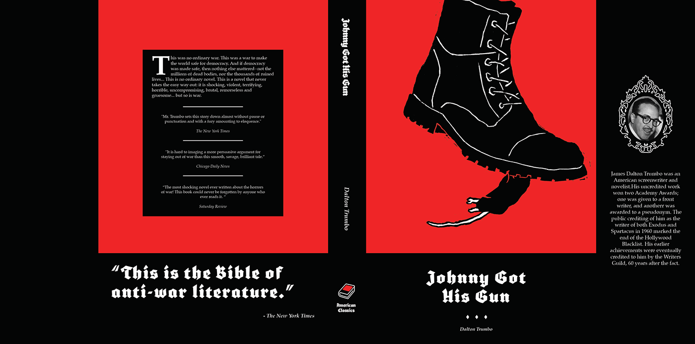 an analysis of the anti war novel johnny got his gun by dalton trumbo Jack holden in johnny got his gun photograph: anna soderblom a fter being hit by a shell towards the end of the first world war, joe bonham wakes from a coma to slowly deduce his situation.