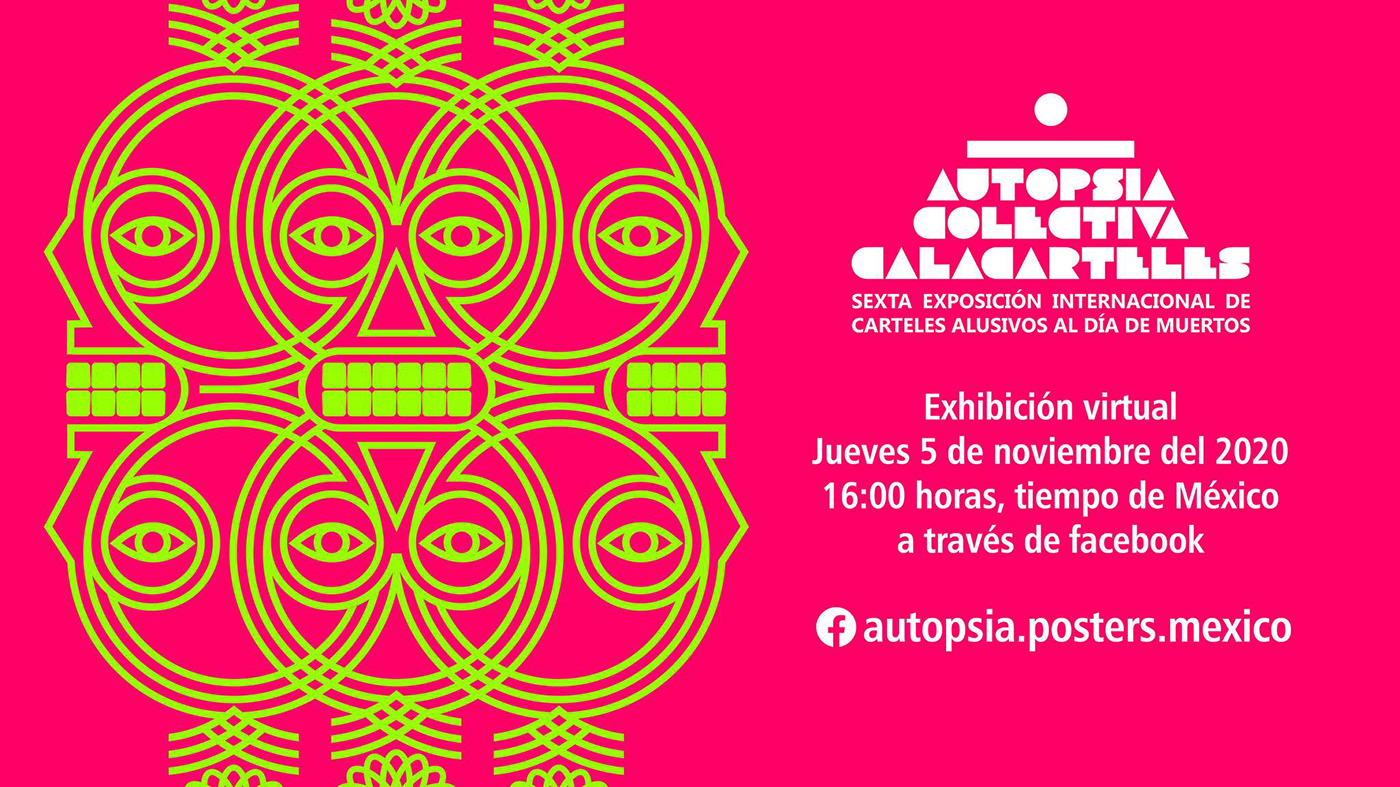 Autopsia Colectiva calacarteles design Exhibition  Francesco Mazzenga graphicdesign Messico mexico Posrterdesign