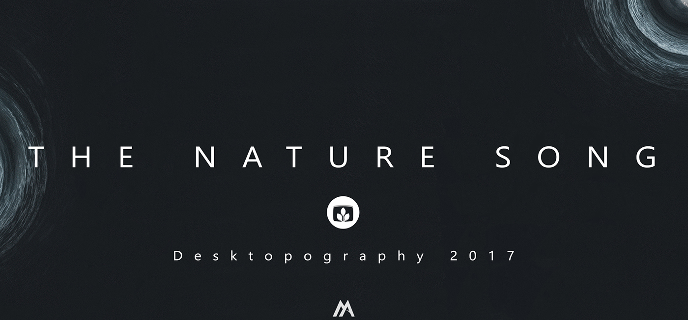 The Nature Song | Desktopography 2017 on Behance