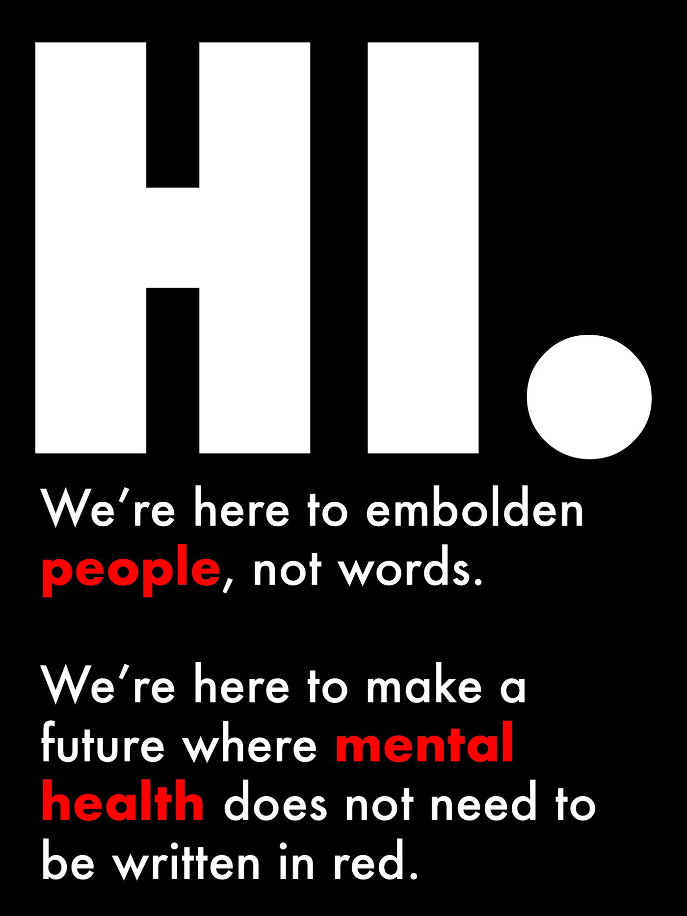 The Aim Of Campaign Was To Reduce And Eliminate Stigma Surrounding Mental Health Issues Encourage Public Discuss Problem