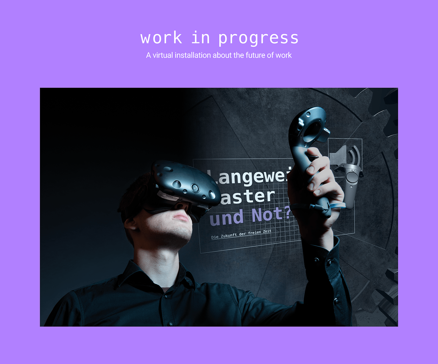 Experience future Future of Work information installation Virtual reality vr