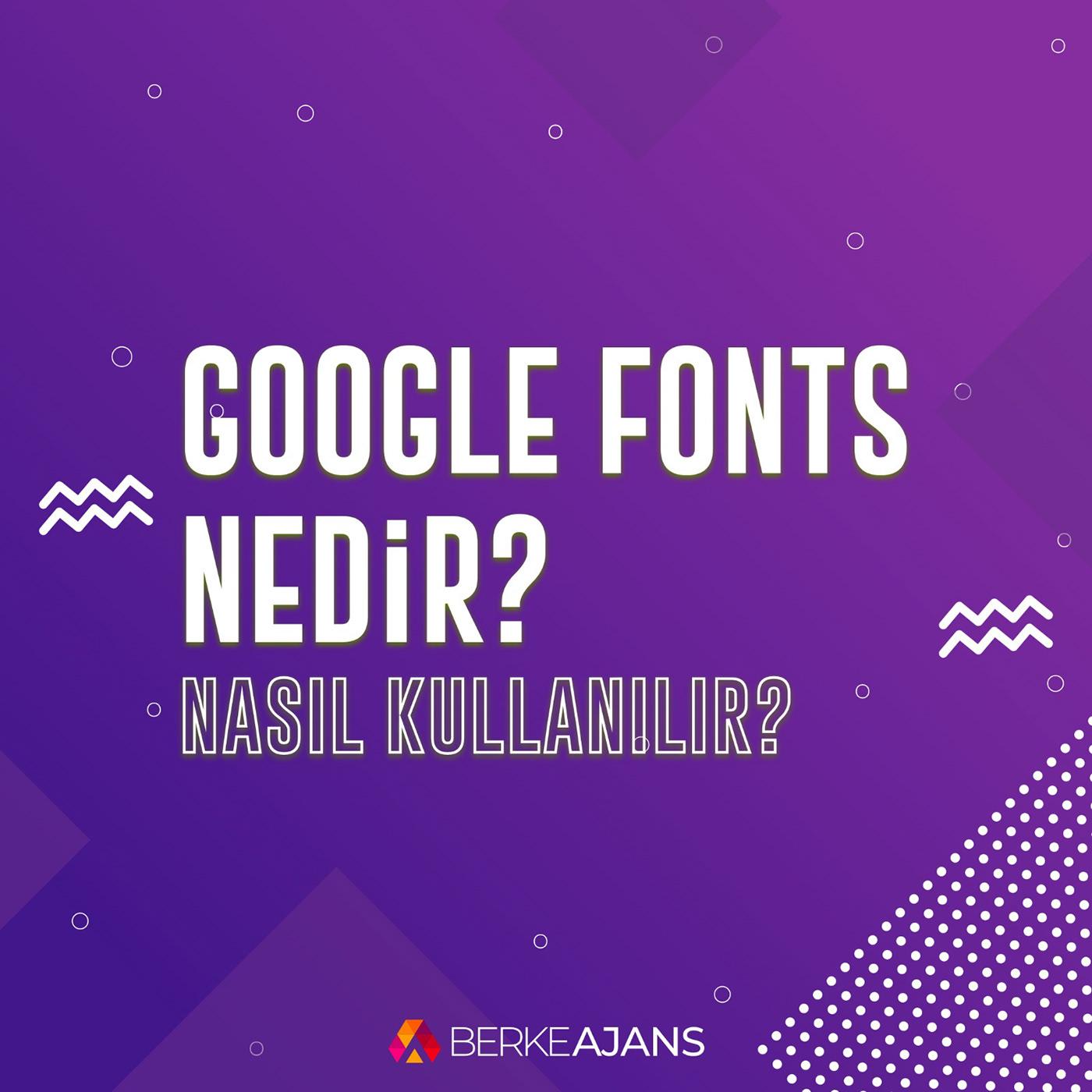 google font Web tasarım webtasarım Webdesign grafik grafiktasarım graphicdesign ajans reklam SEO Blog html5 art berkeajans