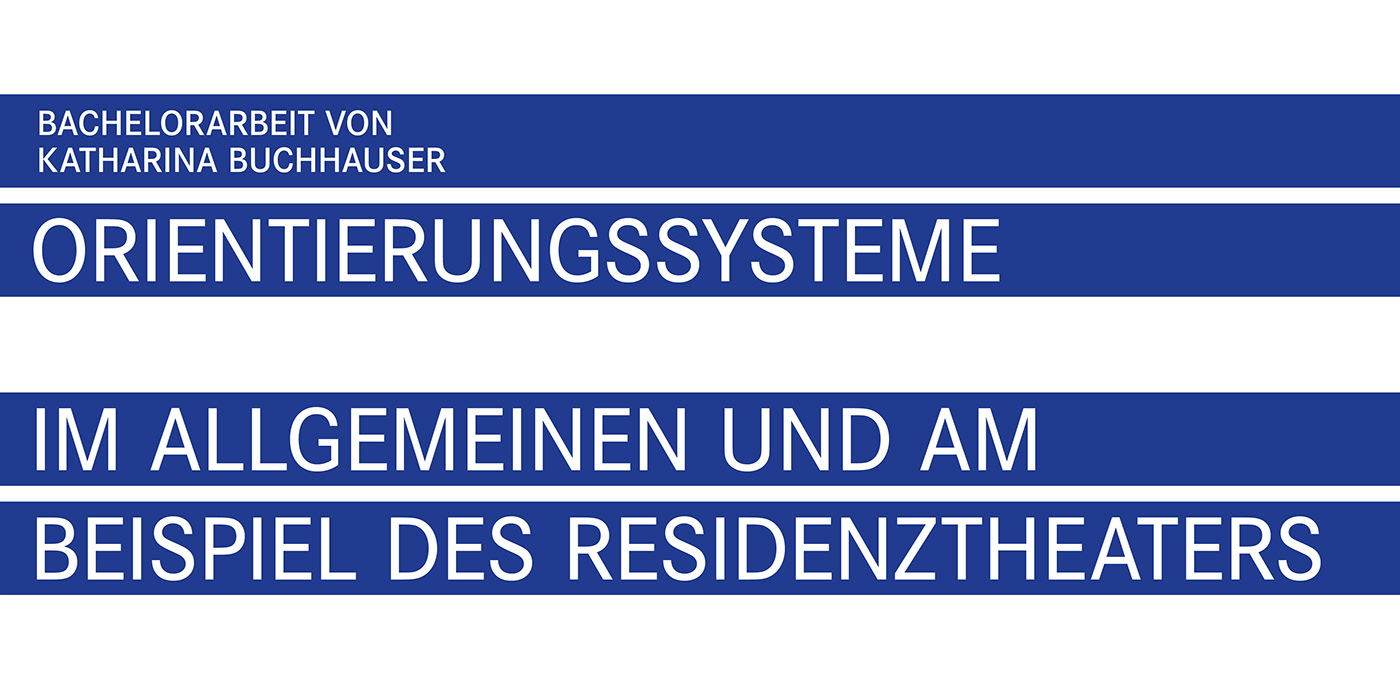 bachelor thesis orientation system Residenztheater theater  signs flyer guidance system pictogram universal design Bavarian state theater