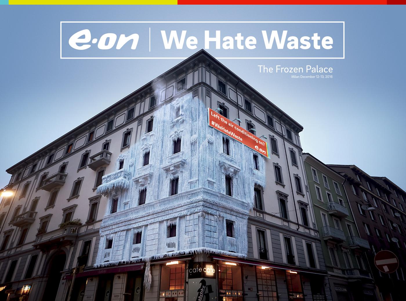 eon we hate waste odiamo gli sprechi palazzo ghiacciato frozen palace waste