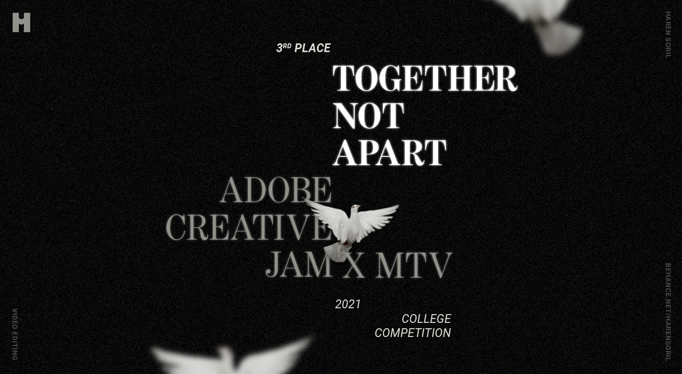 Together, Not Apart by Haren Soril is a music video for Adobe x MTV Creative Jam.