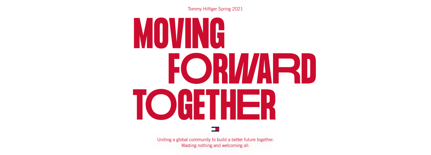 Text: Tommy Hilfiger Spring 2021. Moving forward together.