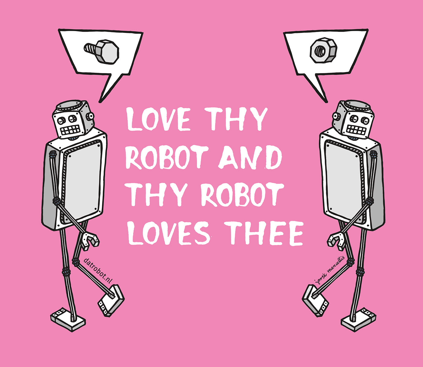 robot DatRobot robots love thy robot nerdcore robotics geek nerd Science new religion Love