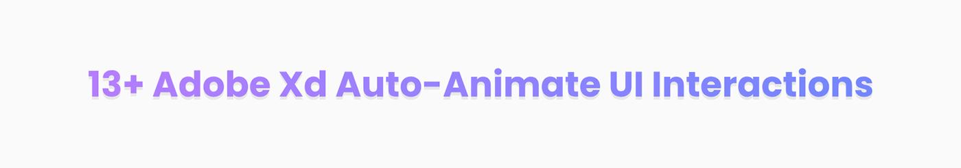 ux,UI,Micro Interaction,Interaction design ,animation ,Adobe XD,ui kit,auto animate,Android App,ios