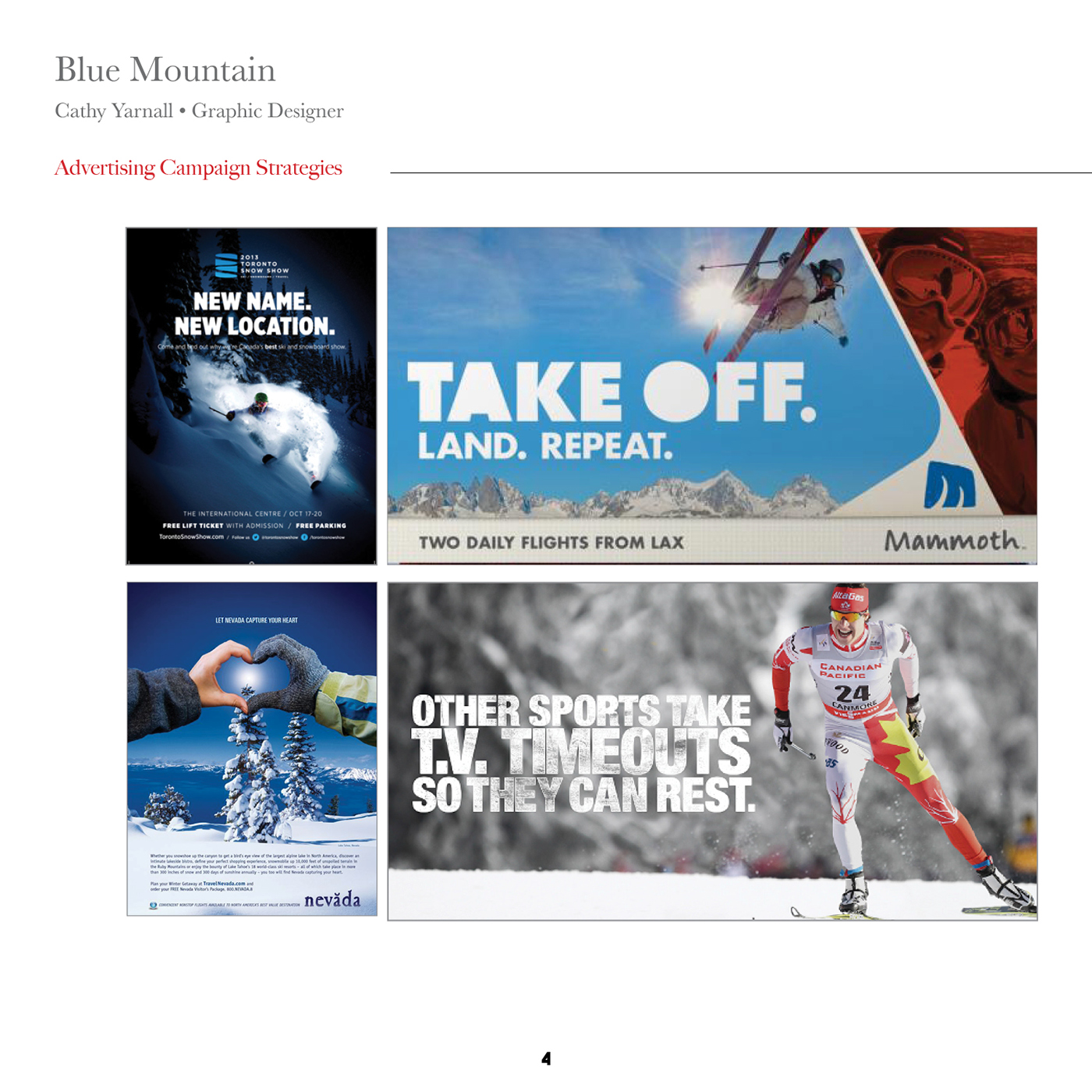 Ski Project  Created a year-long advertising campaign for a ski resort in  Utah with four deliverables. 547f27fc0eaf
