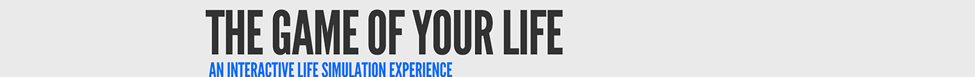 life  simulation  experience  FACEBOOK   timeline  future game advergame contest University college Education Generator