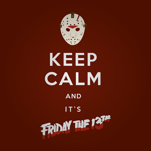 Keep calm and its friday the 13th on Behance