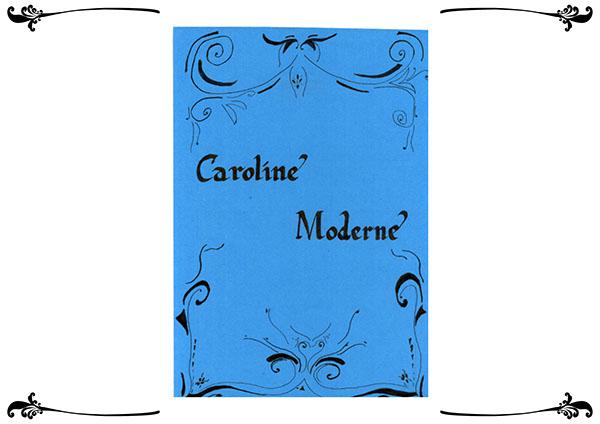 Caroline Moderne gothic