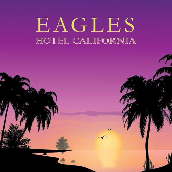 Eagles Hotel California Album Cover On Behance