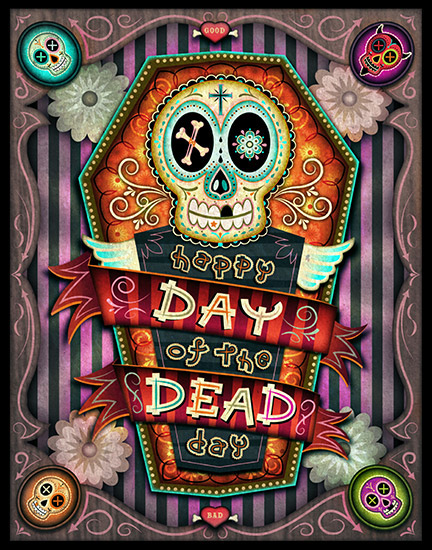 This Is My Version Of Dia De Los Muertos In Poster Form I Tried To Keep The Idea Simple But Still Retaining A Sense Humor Muted Background Colors