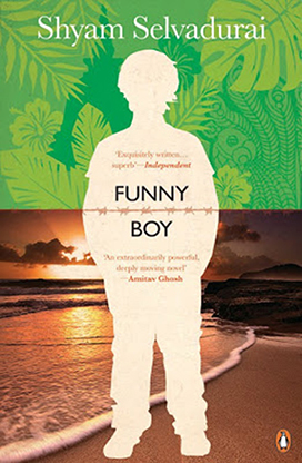 an analysis of shyam selvadurais funny boy Read funny boy by shyam selvadurai by shyam selvadurai by shyam selvadurai for free with a 30 day free trial read ebook on the web, ipad, iphone and android an evocative coming-of-age novel about growing up gay in sri lanka during the tamil-sinhalese conflict—one of the country's most turbulent and deadly periods.