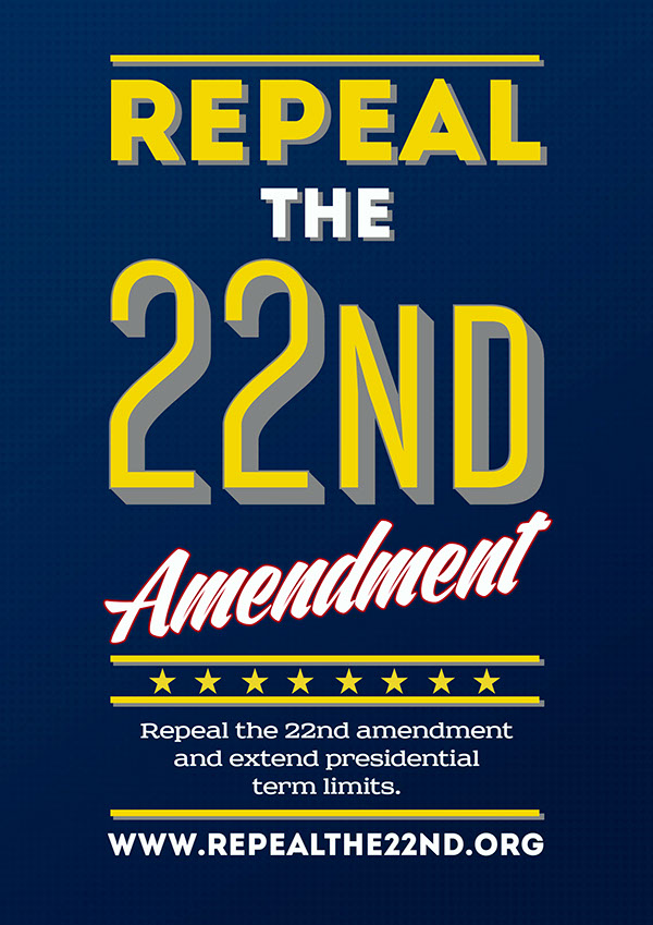 repeal the 22nd amendment on behance