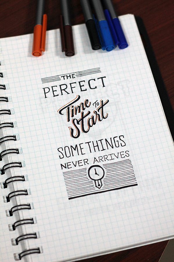 The perfect time to start some things never arrives - Kalpesh Tudiya on Behance | 25 Examples of Motivational Quote Typography // the PumpUp Blog