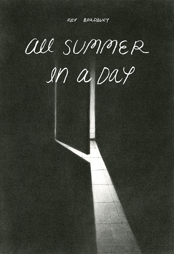 all summer in a day thesis All summer in a day by ray bradbury ready  ready now  soon do the scientists really know all day yesterday they had read in class about the sun.