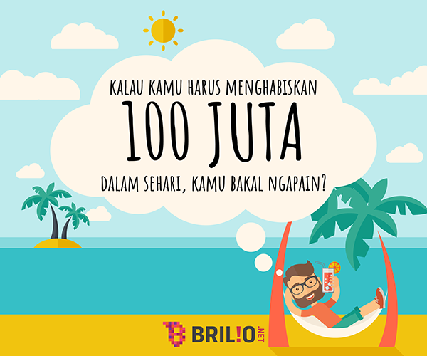 What would you do if you have 100 million rupiah?