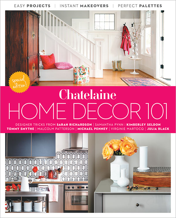 chatelaine magazine home decor 101 special edition on behance - Home Decor 101