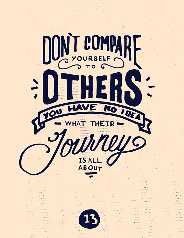 Don't compare yourself to others. You have no idea what their journey is all about  // Quotes that will help you to stop comparing yourself to others (via the PumpUp Blog)