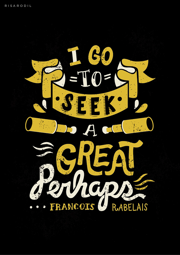 I go to seek a great perhaps poster - Risa Rodil | Beautiful Examples of Motivational Quote Typography // the PumpUp Blog