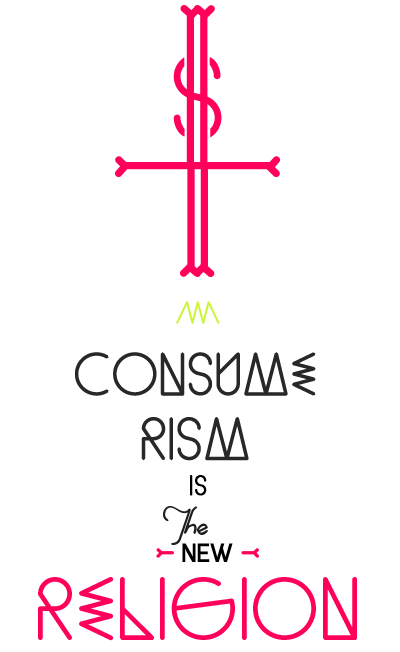consumerism and religion Tomorrow i fly to rio de janeiro to deliver an address on the topic of happpiness as i have written the talk i have chosen to focus on two different, rival accounts of happiness: consumerism and christian personalism in preparing for my address i have been struck both by the overlap between.
