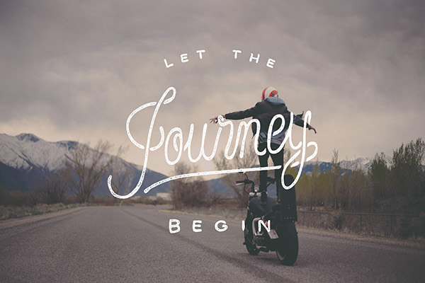 Let the journey begin - Noel Shiveley & Alex McDonell -  25 Beautiful Examples of Motivational Quote Typography // the PumpUp Blog