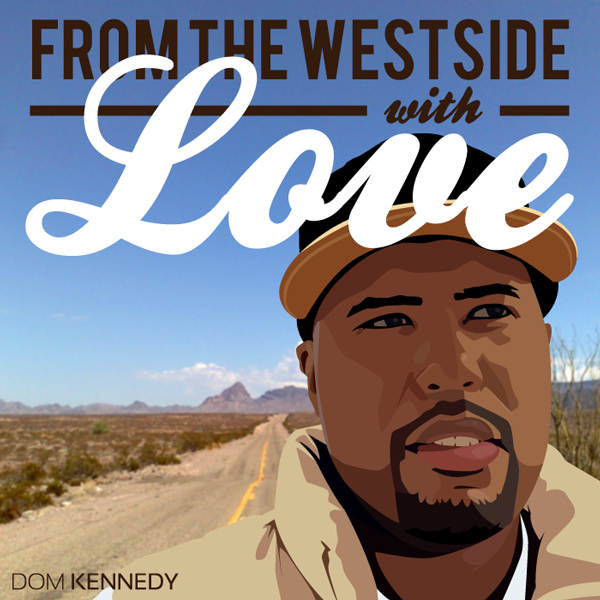 Love Dom Kennedy South Central: WESTSIDE LOVE: [Events] Nipsey