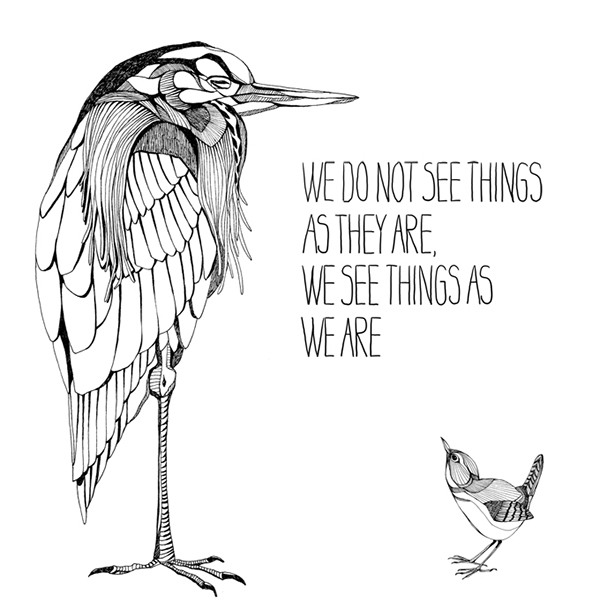 We do not see things as they are on Behance