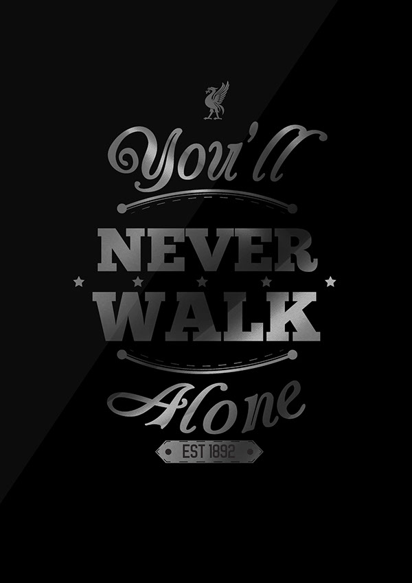 Youll Never Walk Alone Shirt On Behance