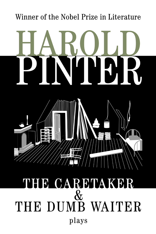 meaningless of life in harold pinters the caretaker The caretaker is a play in three acts by harold pinter although it was the sixth of his major works for stage and television, this psychological study of the confluence of power, allegiance, innocence, and corruption among two brothers and a tramp, became pinter's first significant commercial success.