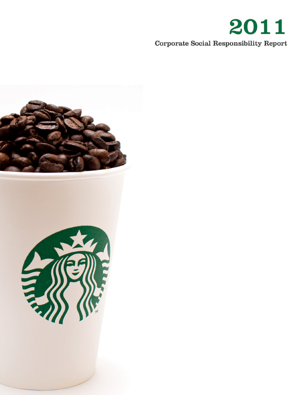 csr study on starbucks Starbucks and corporate social responsibility focusing on materiality this is starbucks sixth annual corporate social responsibility (csr) report.