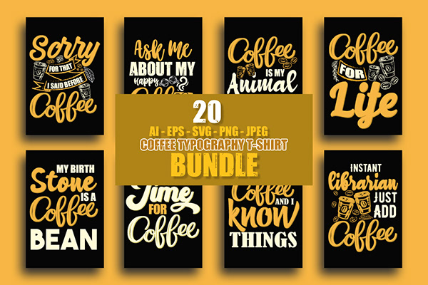COFFEE LOVER TYPOGRAPHY TSHIRT OR SHIRT DESIGN BUNDLE