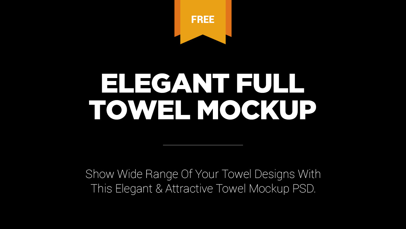 6825c8ed219 Please Click Here To Download This Free Elegant Full Towel Mockup