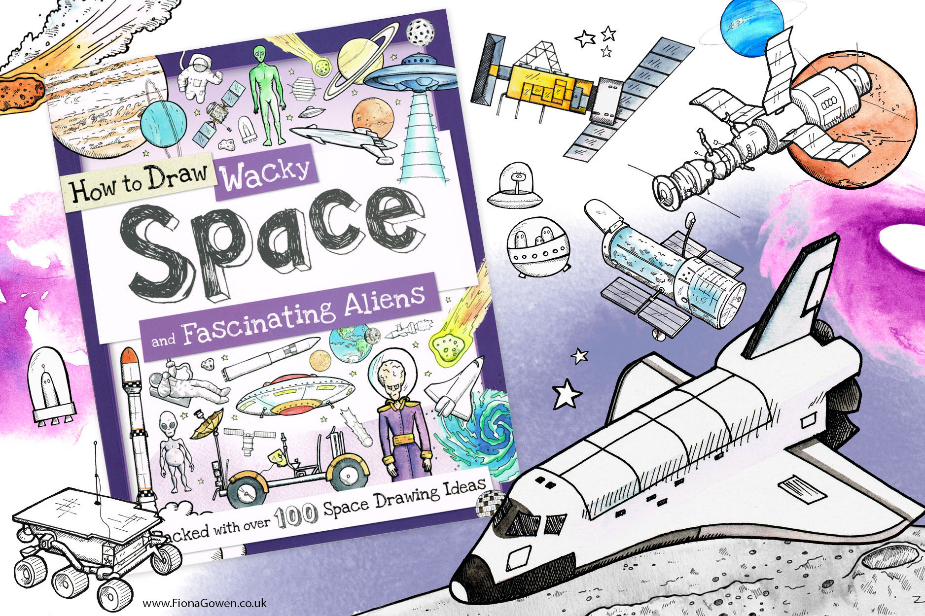 How to Draw Space Childrens book illustrated by Fiona Gowen. Featuring the Space shuttle, Mars Rovers, Hubble, aliens and space stations