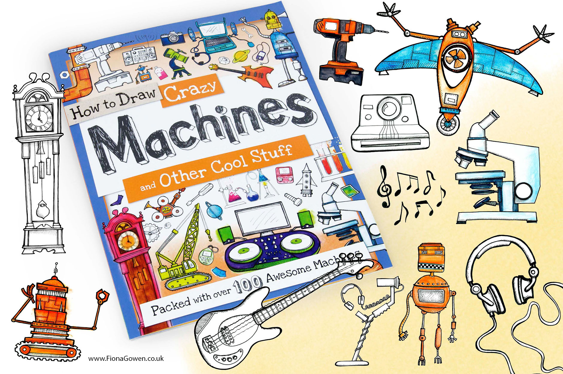 Childrens art book How to Draw Machines Published By Green Android and illustrated by Fiona Gowen. Illustrated robots, guitars, clocks, cameras, tools