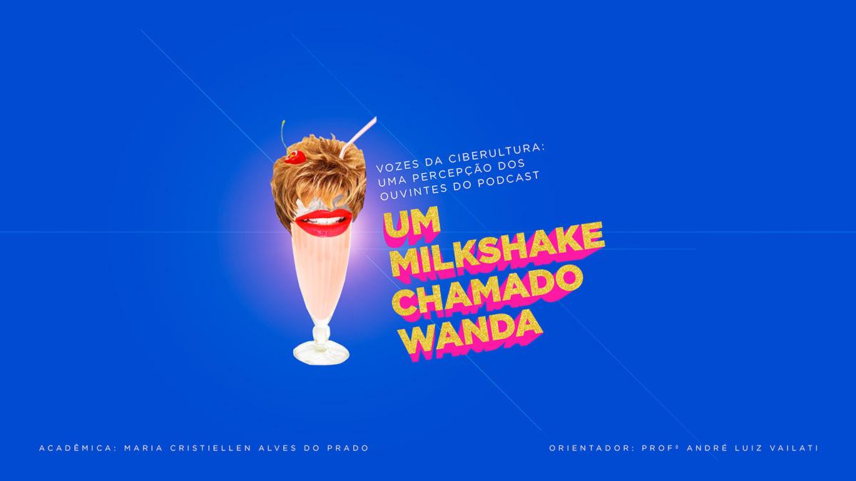 Podcast Um Milkshake Chamado Wanda - PPT on Behance