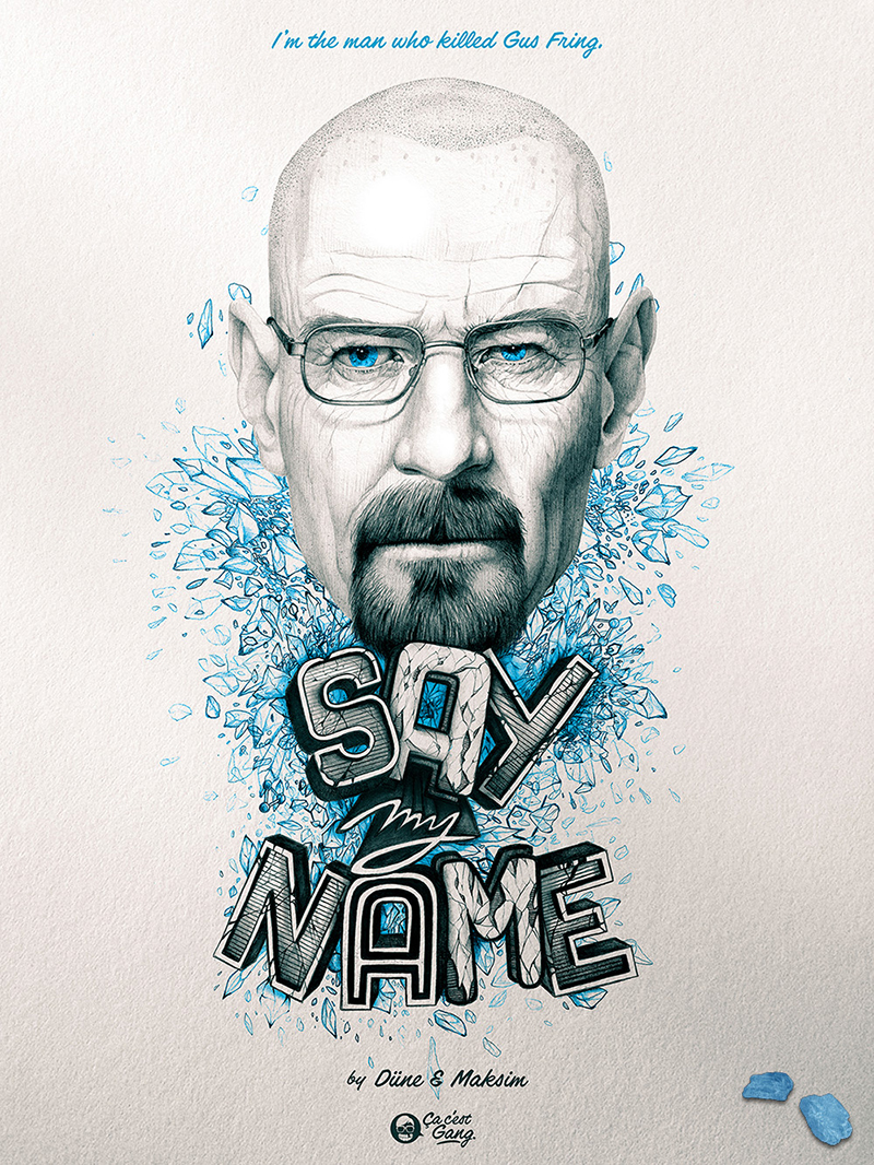 Heinsenberg breakingbad breaking bad Walter walterwhite SAYMYNAME portrait lettering meth bluemeth crystal drug