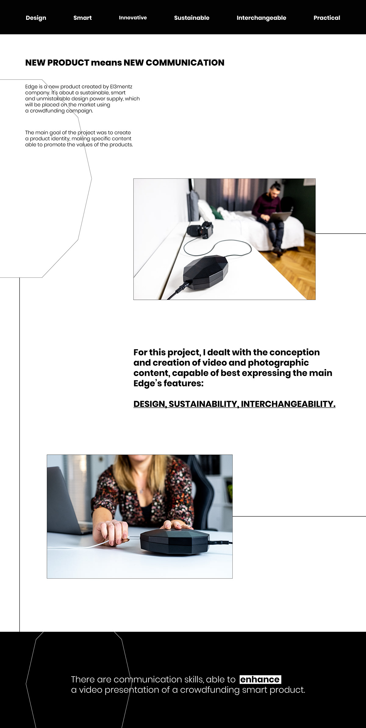 crowdfunding filmmaking photo editing post-production Product Advertising Product communication  Product Photography still-life videomaking Visual Content