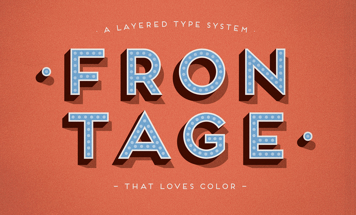 Frontage Is A Charming Layered Type System With Endless Design Possibilities Using Different Combinations Of Fonts And Colors Achieve Realistic 3D Effect