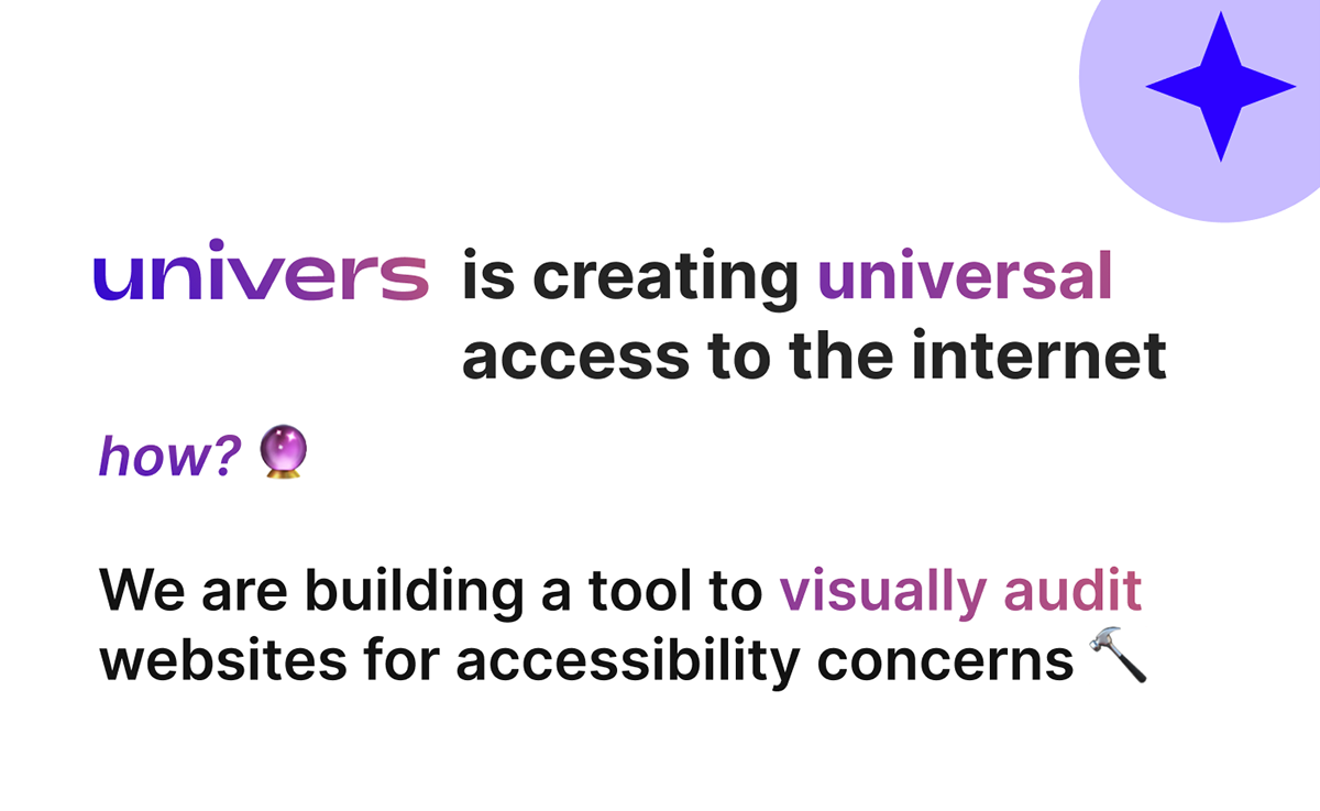 Univers is creating universal access to the internet by building a tool to visually audit concerns.