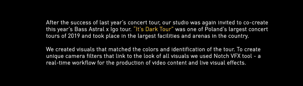 bassastralxigo,itsdarktour,motion design,NotchVFX,STAGE DESIGN,video content,visual experience,visuals