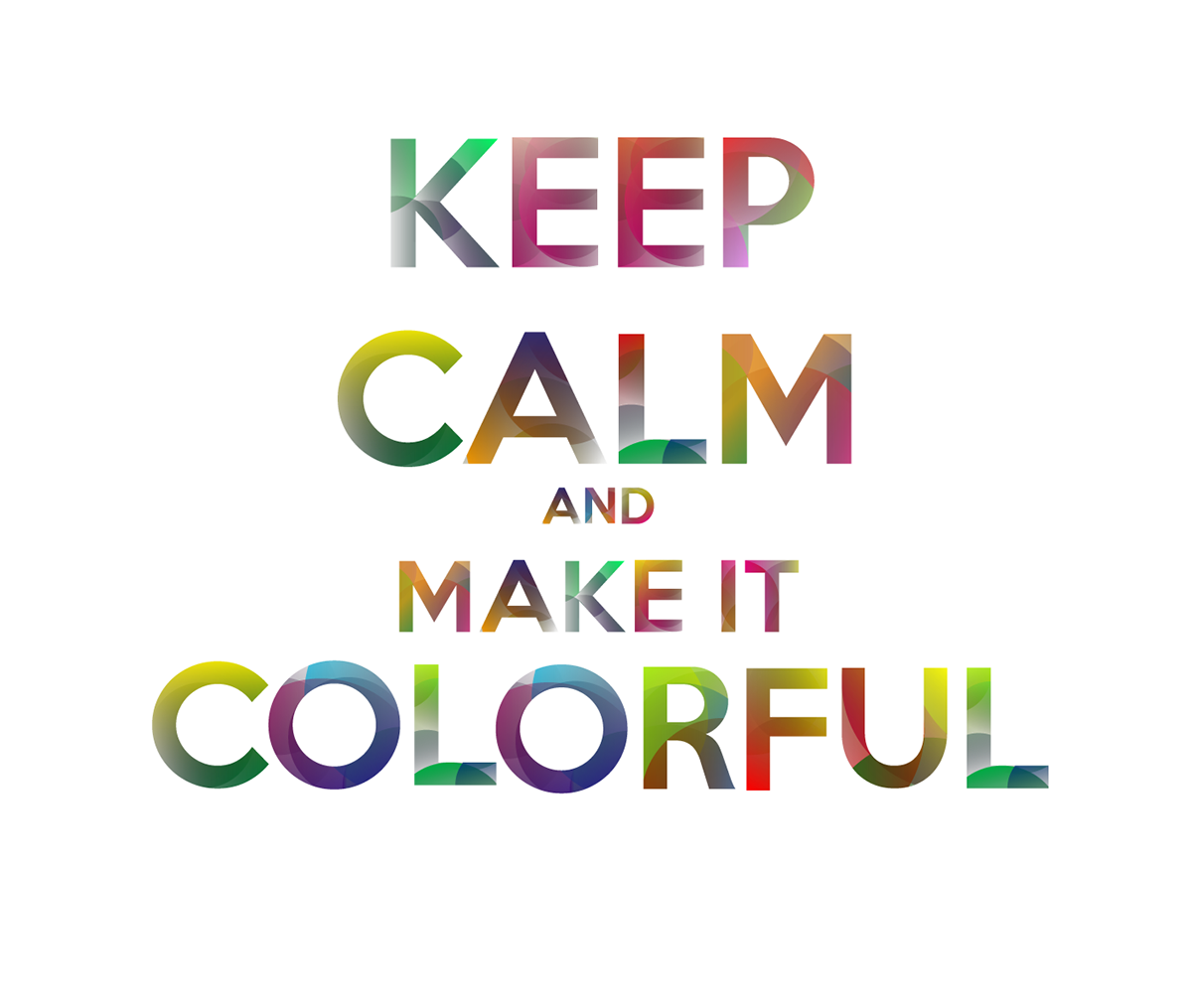 Keep calm color version typography on behance for Keep calm font