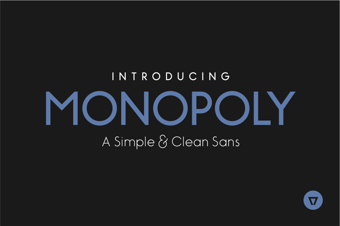 monopoly is a modern simple and clean monolinear sans serif it has a complete western character set and comes in 3 styles light bold and bold inline