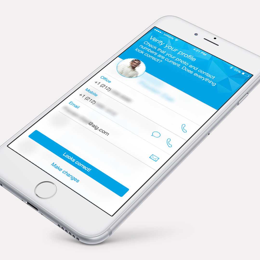To modernize how employees access the employee directory, AIG created a  native iOS mobile app for the iPhone. Its simplicity in design matches  AIG's ...