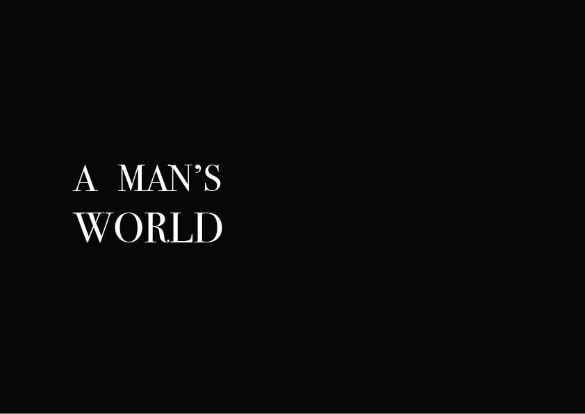 A MAN'S WORLD on Behance