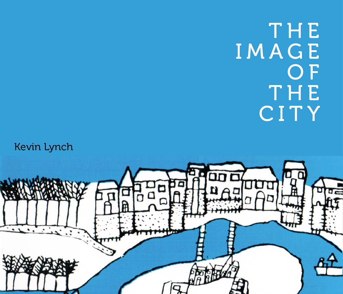 kevin lynch s image of the city This book considers the visual quality of the american city by studying the mental image of that city which is held by  image of the city by kevin lynch.