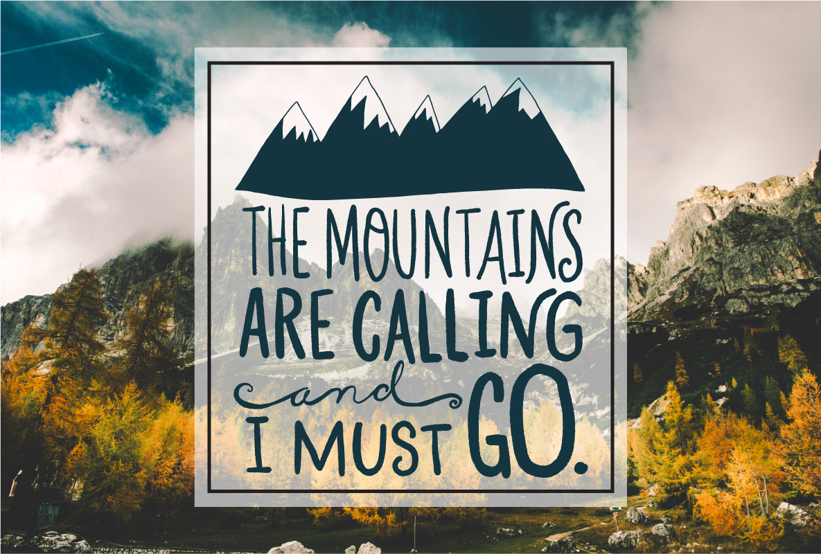 Hand Lettered Mountain Traveller Quotes On Behance