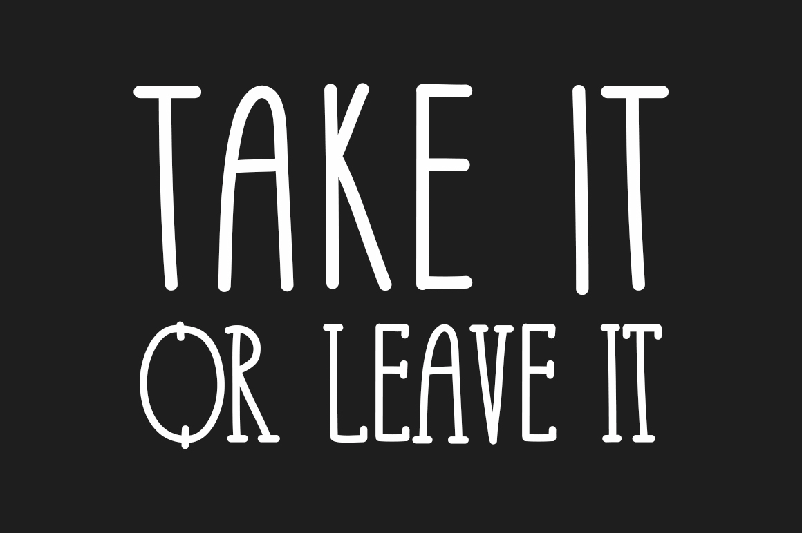 Take It Or Leave It Font For Free Use On Behance